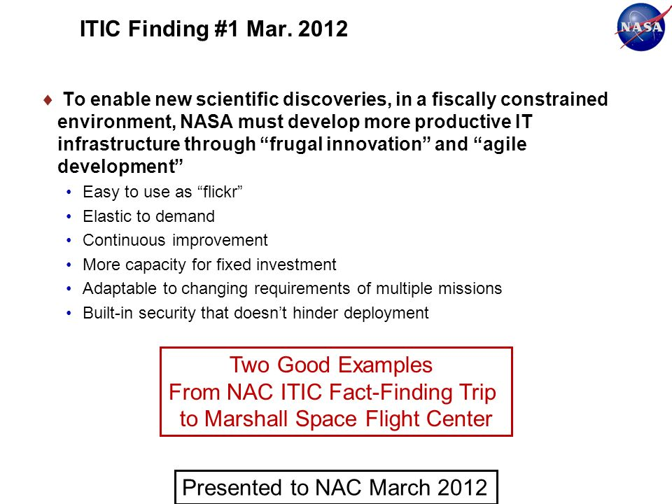 ITIC Finding #1 Mar. 2012 To enable new scientific discoveries, in a fiscally constrained environment, NASA must develop more productive IT infrastruc