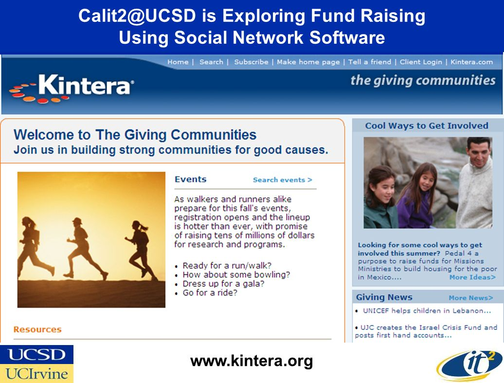 Calit2@UCSD is Exploring Fund Raising Using Social Network Software www.kintera.org