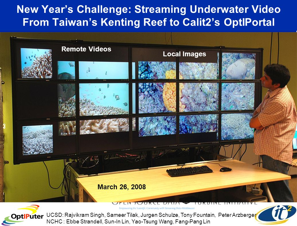 New Years Challenge: Streaming Underwater Video From Taiwans Kenting Reef to Calit2s OptIPortal UCSD: Rajvikram Singh, Sameer Tilak, Jurgen Schulze, Tony Fountain, Peter Arzberger NCHC : Ebbe Strandell, Sun-In Lin, Yao-Tsung Wang, Fang-Pang Lin My next plan is to stream stable and quality underwater images to Calit2, hopefully by PRAGMA 14.