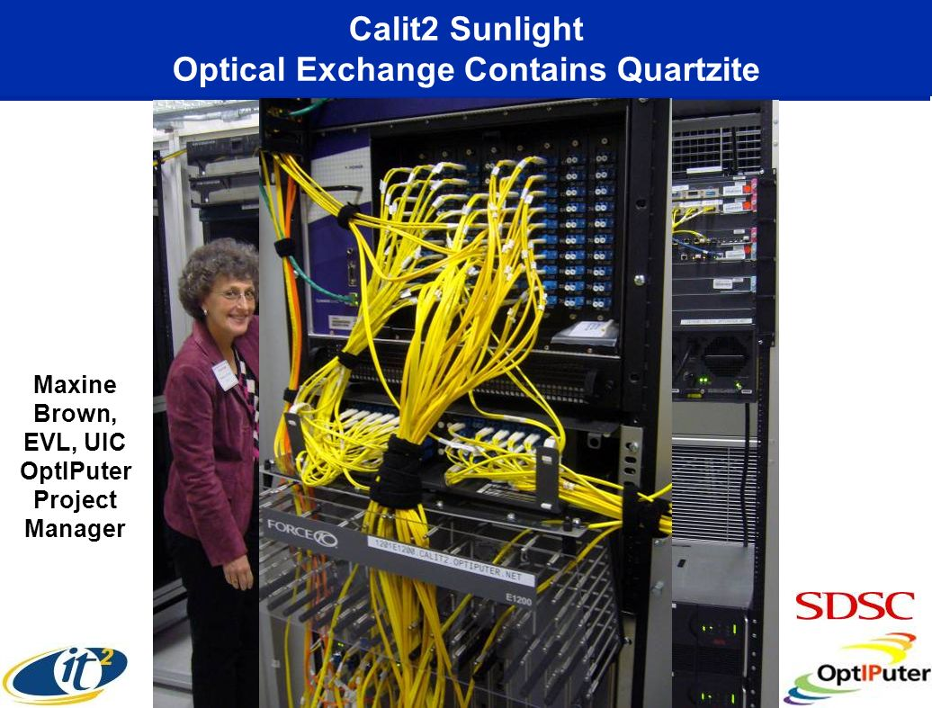 Calit2 Sunlight Optical Exchange Contains Quartzite Maxine Brown, EVL, UIC OptIPuter Project Manager