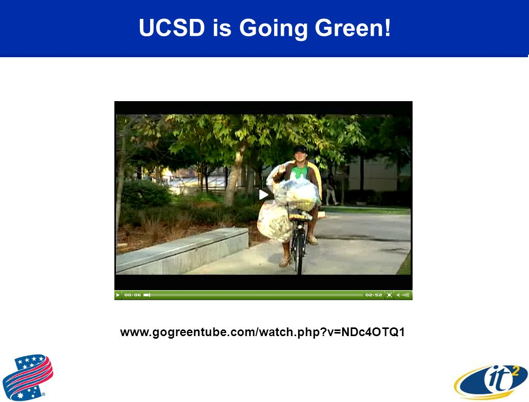 UCSD is Going Green! www.gogreentube.com/watch.php?v=NDc4OTQ1