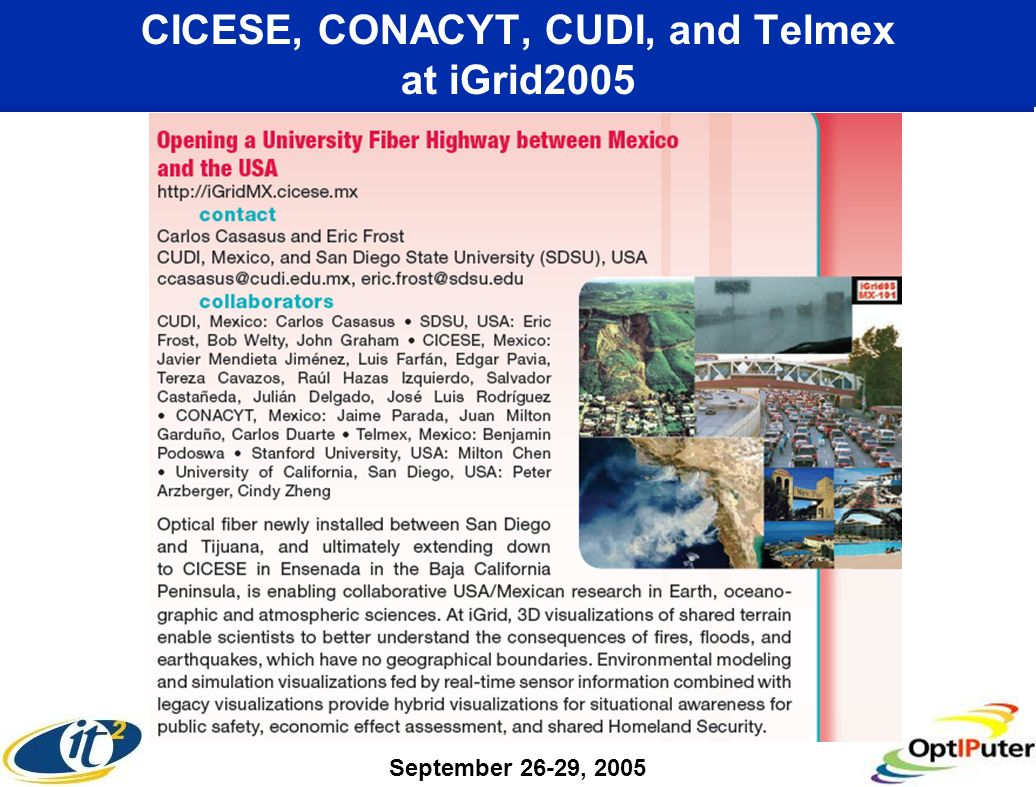 CICESE, CONACYT, CUDI, and Telmex at iGrid2005 September 26-29, 2005