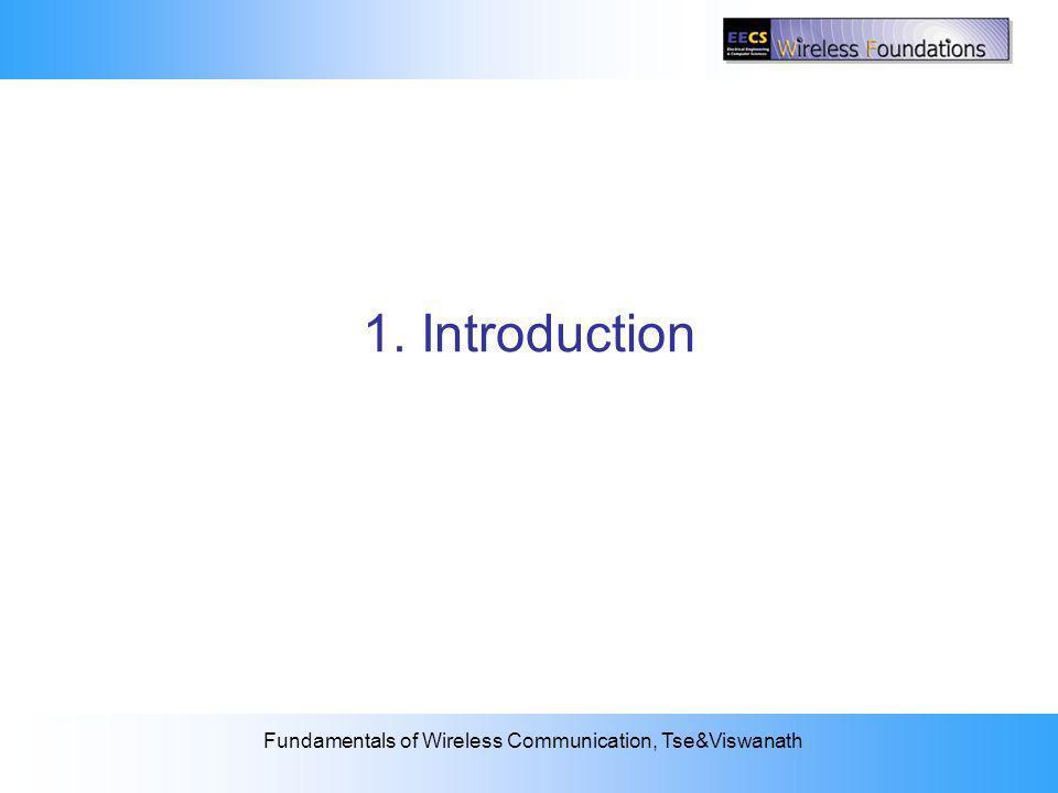 2: The Wireless Channel Fundamentals of Wireless Communication, Tse&Viswanath 1. Introduction