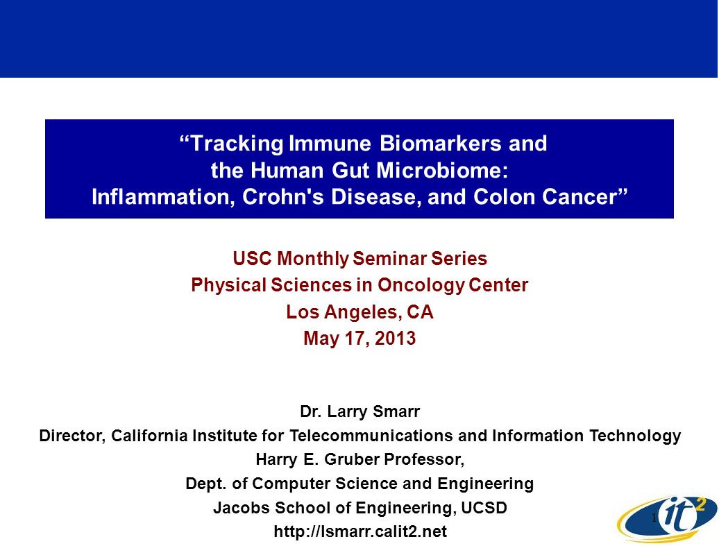 Tracking Immune Biomarkers and the Human Gut Microbiome: Inflammation, Crohn's Disease, and Colon Cancer USC Monthly Seminar Series Physical Sciences