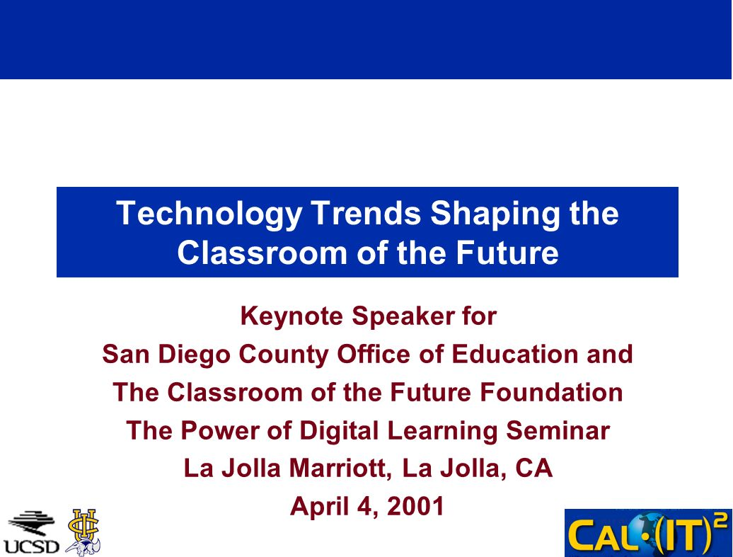 Technology Trends Shaping the Classroom of the Future Keynote Speaker for San Diego County Office of Education and The Classroom of the Future Foundat
