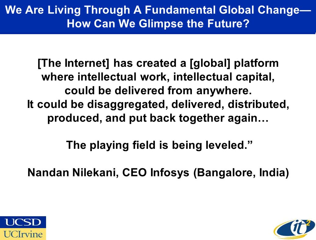 We Are Living Through A Fundamental Global Change How Can We Glimpse the Future? [The Internet] has created a [global] platform where intellectual wor