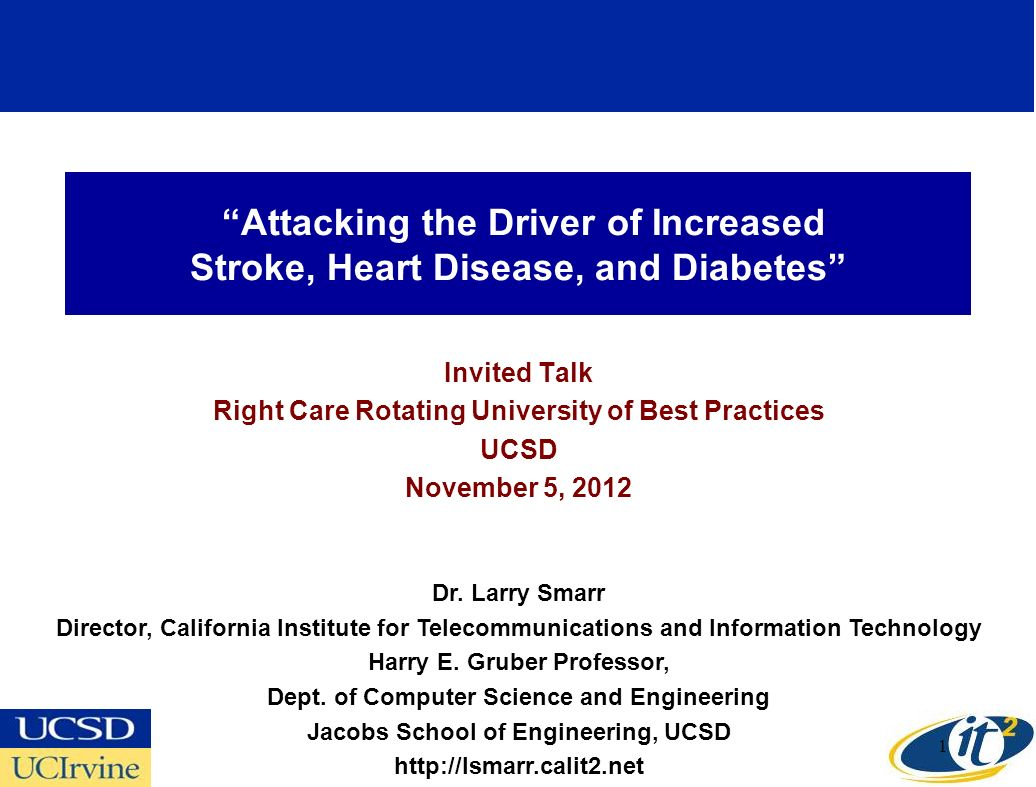 Attacking the Driver of Increased Stroke, Heart Disease, and Diabetes Invited Talk Right Care Rotating University of Best Practices UCSD November 5, 2