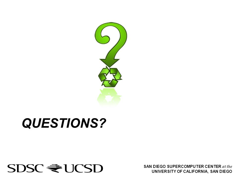 SAN DIEGO SUPERCOMPUTER CENTER at the UNIVERSITY OF CALIFORNIA, SAN DIEGO QUESTIONS