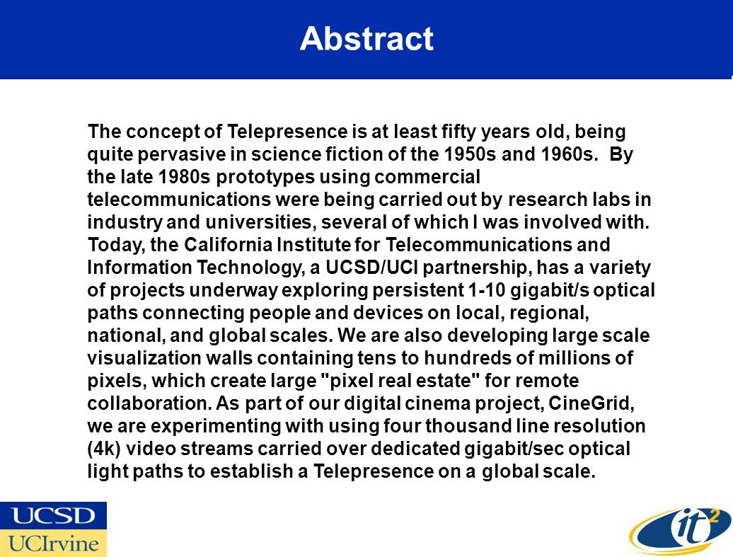 Abstract The concept of Telepresence is at least fifty years old, being quite pervasive in science fiction of the 1950s and 1960s. By the late 1980s p