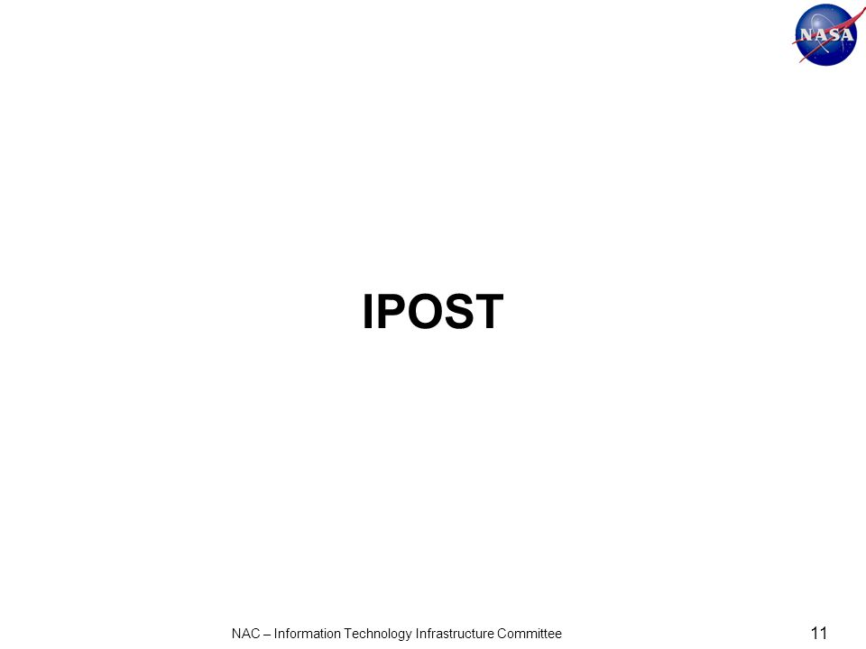 IPOST 11 NAC – Information Technology Infrastructure Committee
