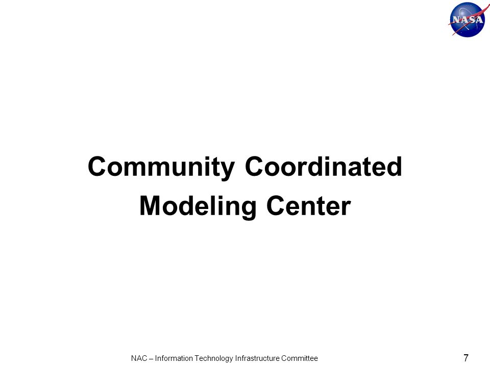 Community Coordinated Modeling Center 7 NAC – Information Technology Infrastructure Committee