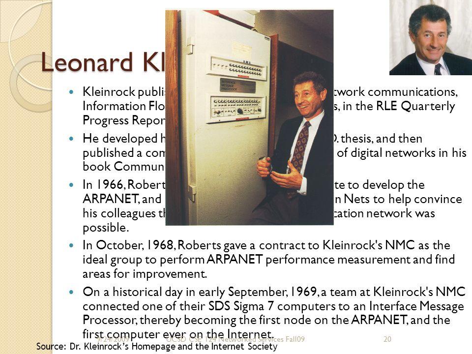Leonard Kleinrock Kleinrock published his first paper on digital network communications, Information Flow in Large Communication Nets, in the RLE Quar
