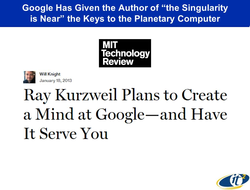 Google Has Given the Author of the Singularity is Near the Keys to the Planetary Computer