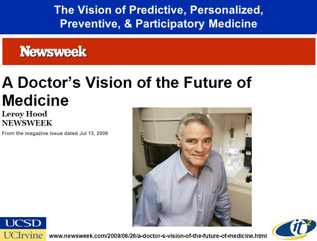 The Vision of Predictive, Personalized, Preventive, & Participatory Medicine www.newsweek.com/2009/06/26/a-doctor-s-vision-of-the-future-of-medicine.html