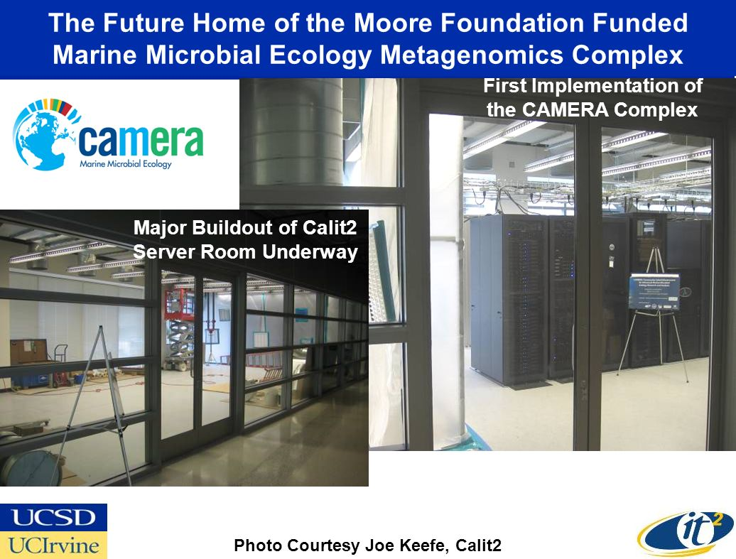 The Future Home of the Moore Foundation Funded Marine Microbial Ecology Metagenomics Complex First Implementation of the CAMERA Complex Photo Courtesy