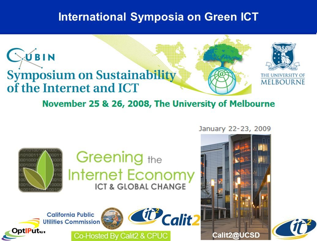 International Symposia on Green ICT Calit2@UCSD