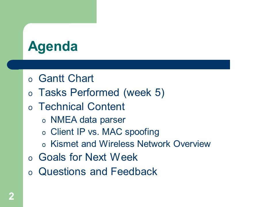 2 Agenda o Gantt Chart o Tasks Performed (week 5) o Technical Content o NMEA data parser o Client IP vs.
