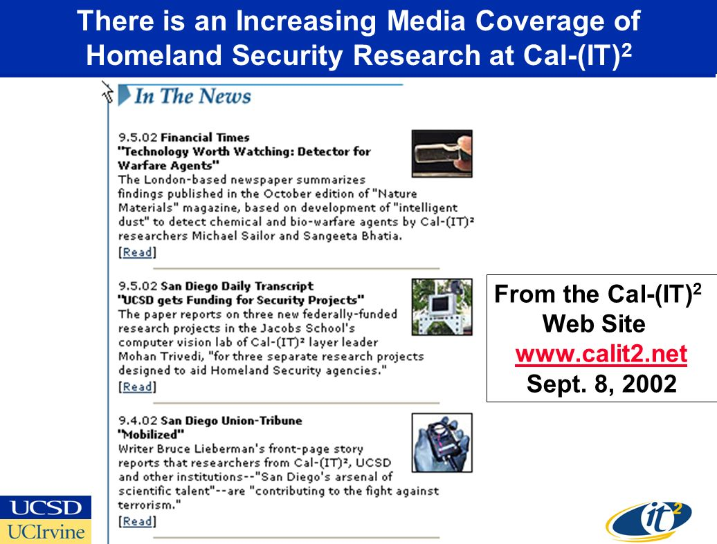 There is an Increasing Media Coverage of Homeland Security Research at Cal-(IT) 2 From the Cal-(IT) 2 Web Site   Sept.