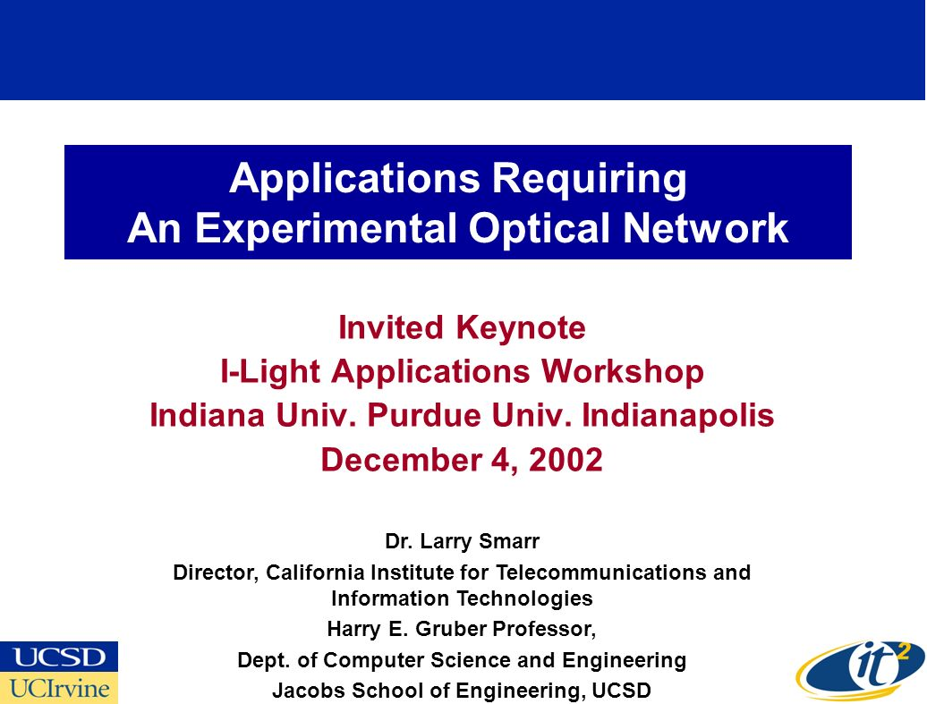 Applications Requiring An Experimental Optical Network Invited Keynote I-Light Applications Workshop Indiana Univ.