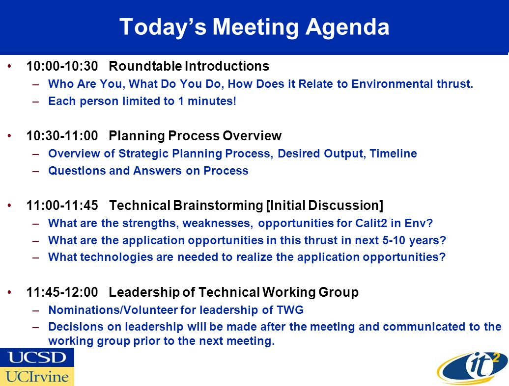Todays Meeting Agenda 10:00-10:30 Roundtable Introductions –Who Are You, What Do You Do, How Does it Relate to Environmental thrust. –Each person limi