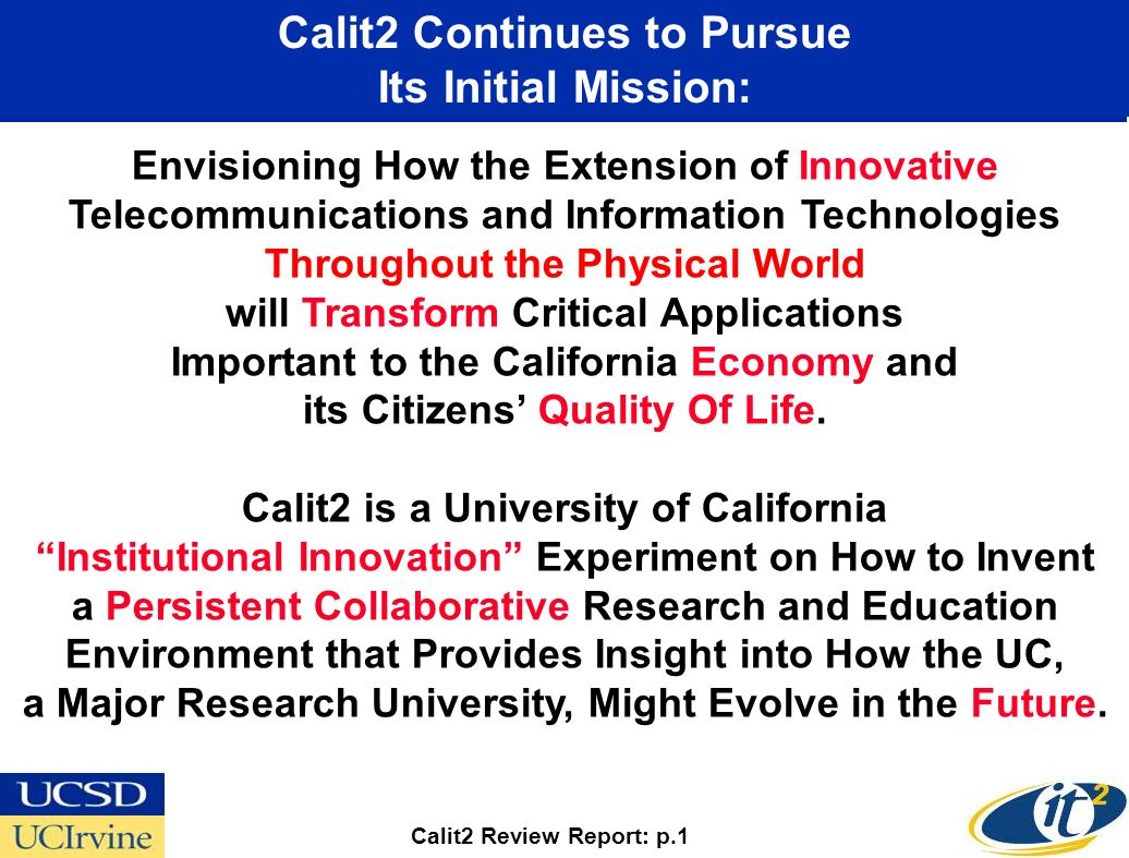 Calit2 Continues to Pursue Its Initial Mission: Envisioning How the Extension of Innovative Telecommunications and Information Technologies Throughout