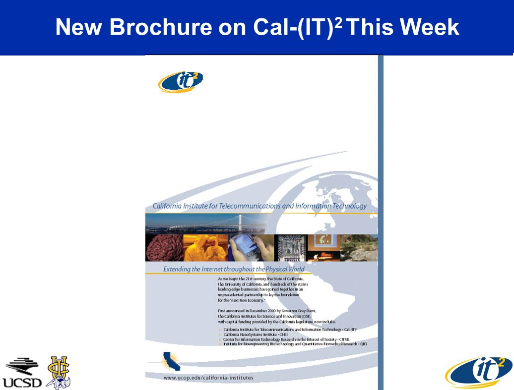 New Brochure on Cal-(IT) 2 This Week