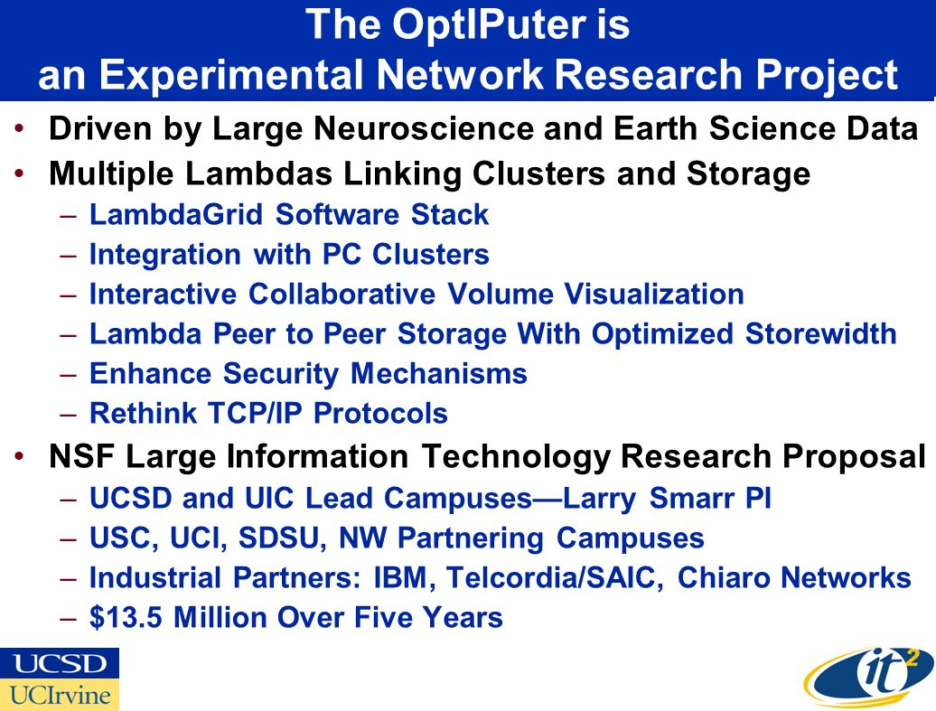The OptIPuter is an Experimental Network Research Project Driven by Large Neuroscience and Earth Science Data Multiple Lambdas Linking Clusters and St