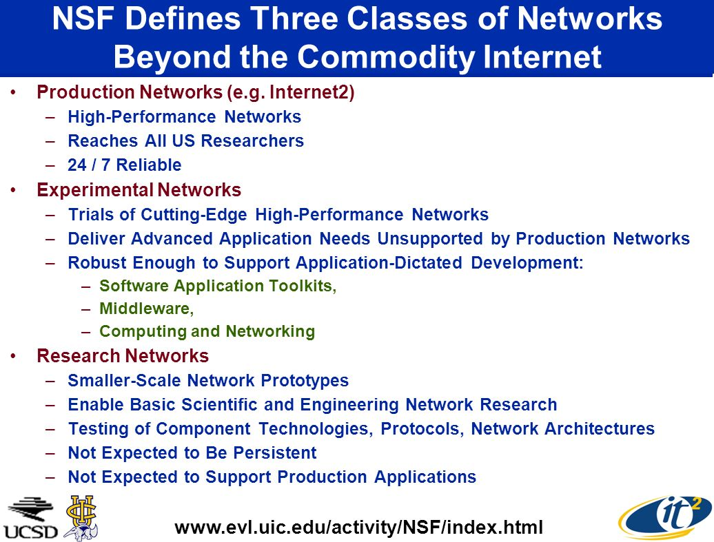 NSF Defines Three Classes of Networks Beyond the Commodity Internet Production Networks (e.g.
