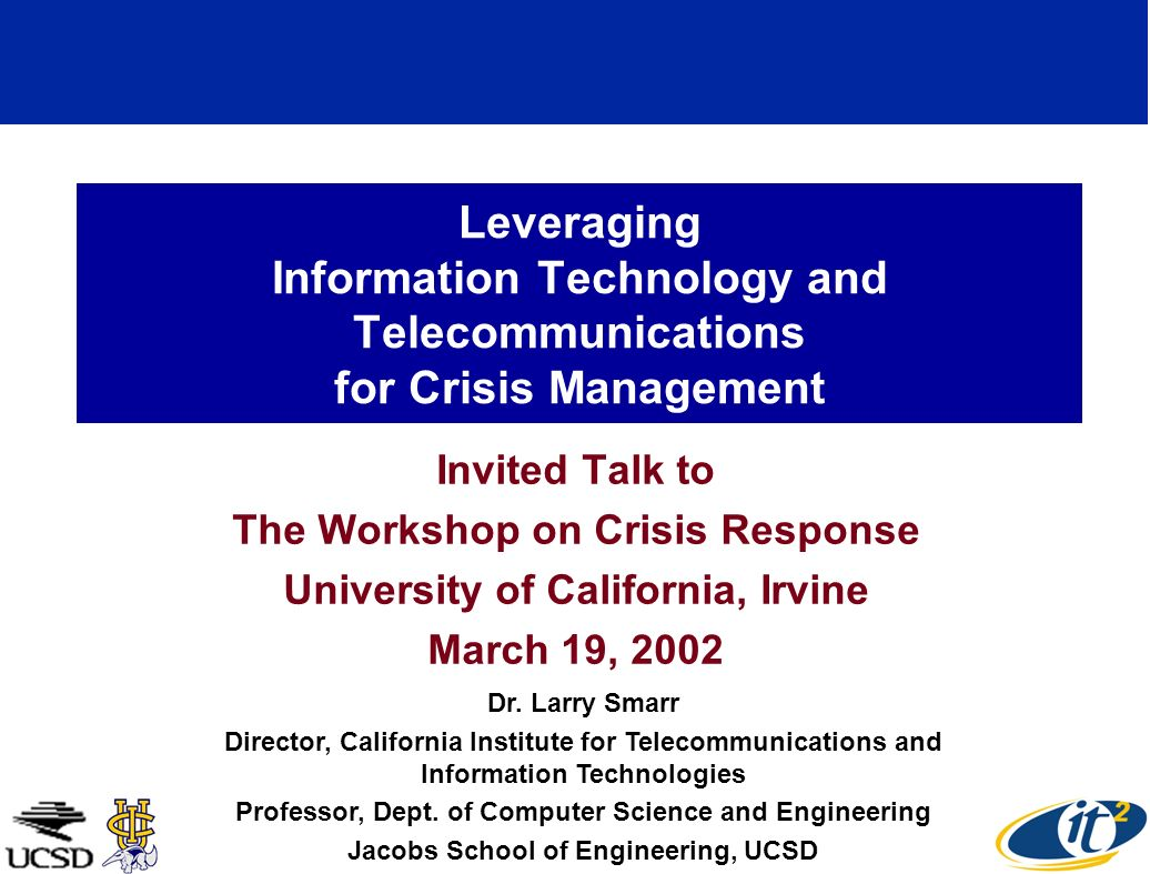IT and Telecomm are the Key Technologies for Crisis Management How Do We Know: –The Detailed Current State of the System NOW.