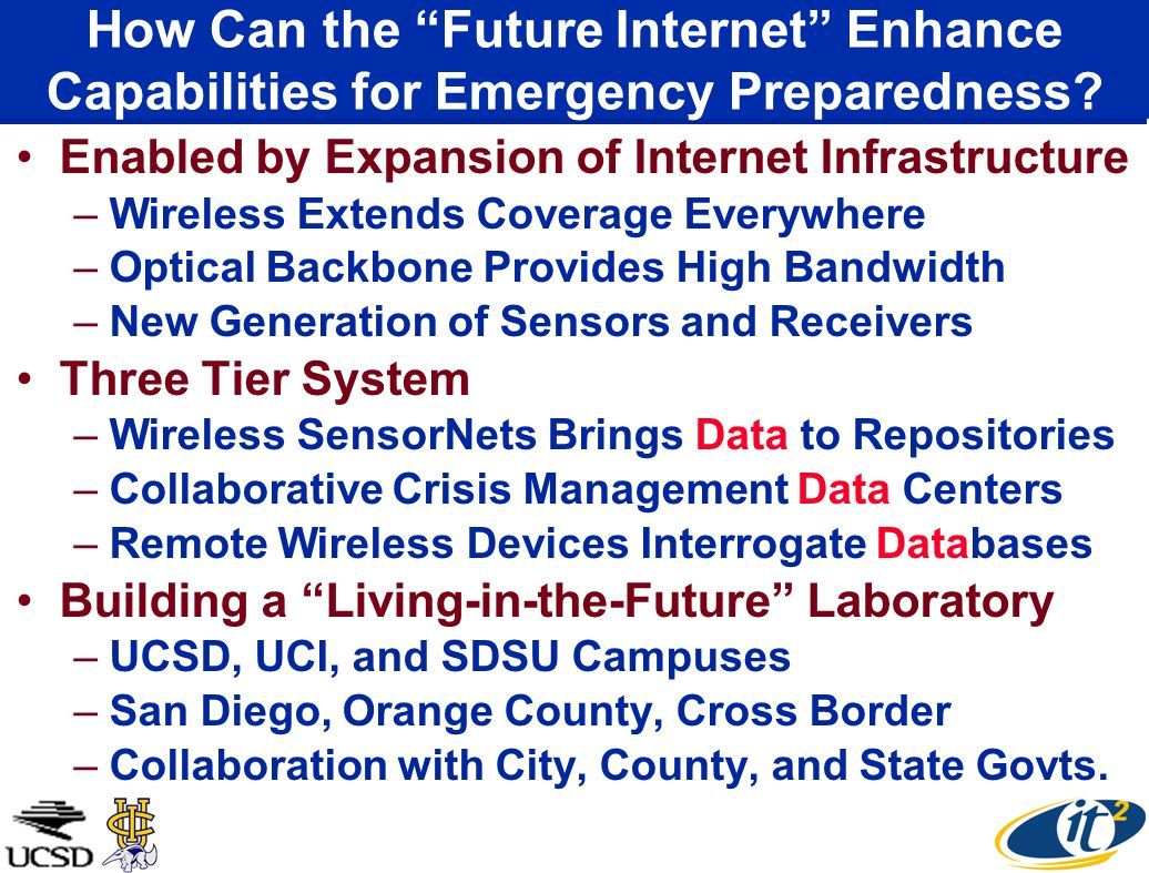 How Can the Future Internet Enhance Capabilities for Emergency Preparedness? Enabled by Expansion of Internet Infrastructure –Wireless Extends Coverag