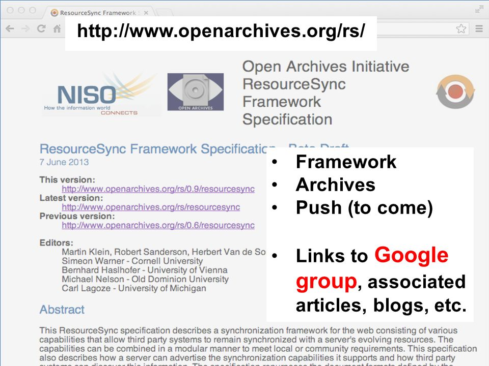 23 http://www.openarchives.org/rs/ Framework Archives Push (to come) Links to Google group, associated articles, blogs, etc.