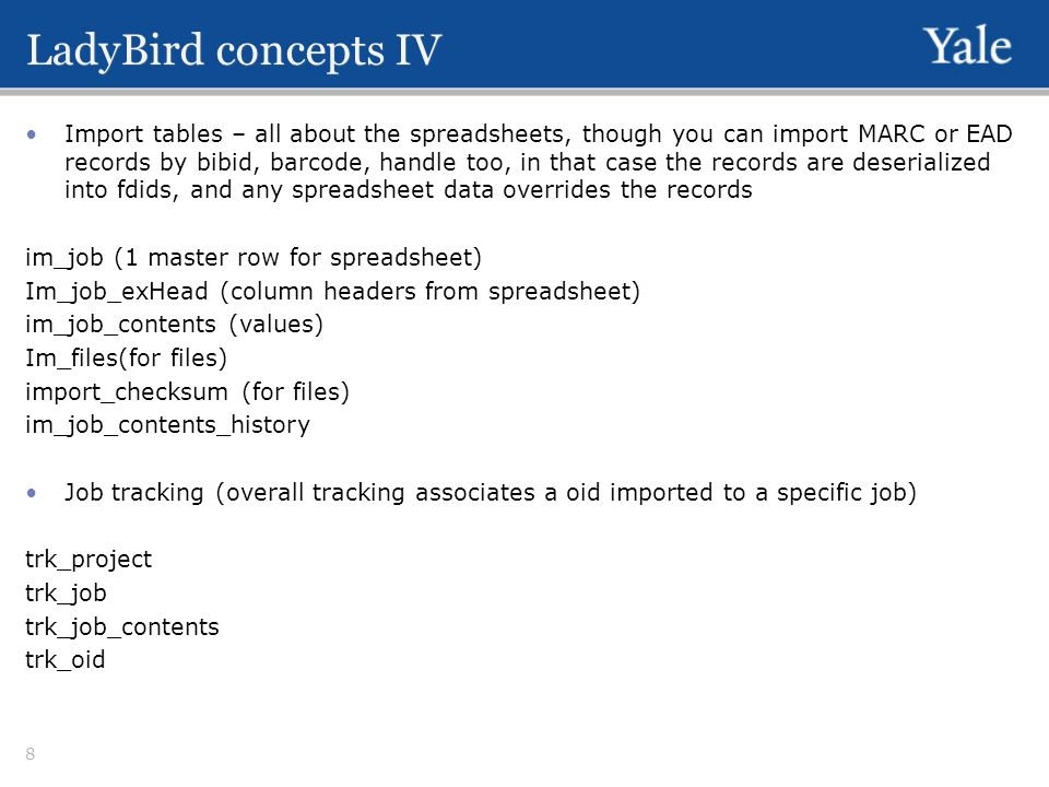 LadyBird concepts IV Import tables – all about the spreadsheets, though you can import MARC or EAD records by bibid, barcode, handle too, in that case