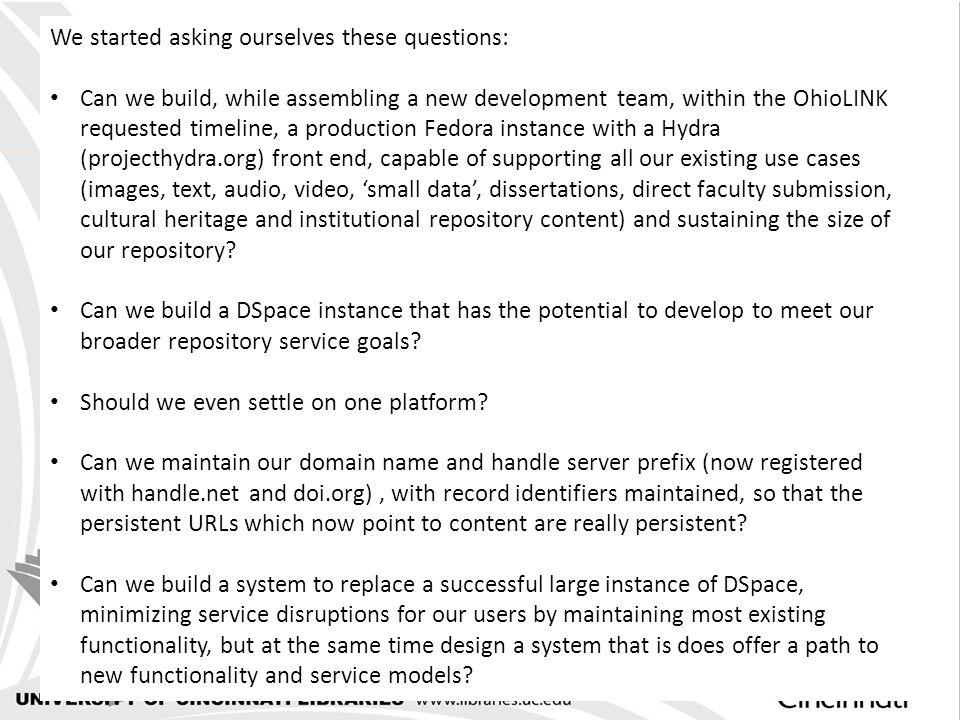 We started asking ourselves these questions: Can we build, while assembling a new development team, within the OhioLINK requested timeline, a producti
