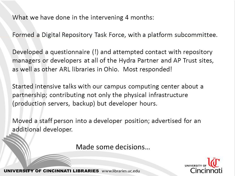 What we have done in the intervening 4 months: Formed a Digital Repository Task Force, with a platform subcommittee.