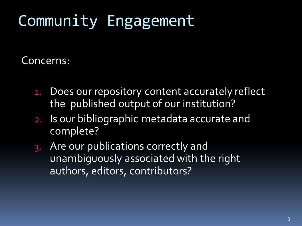 Community Engagement Concerns: 1.