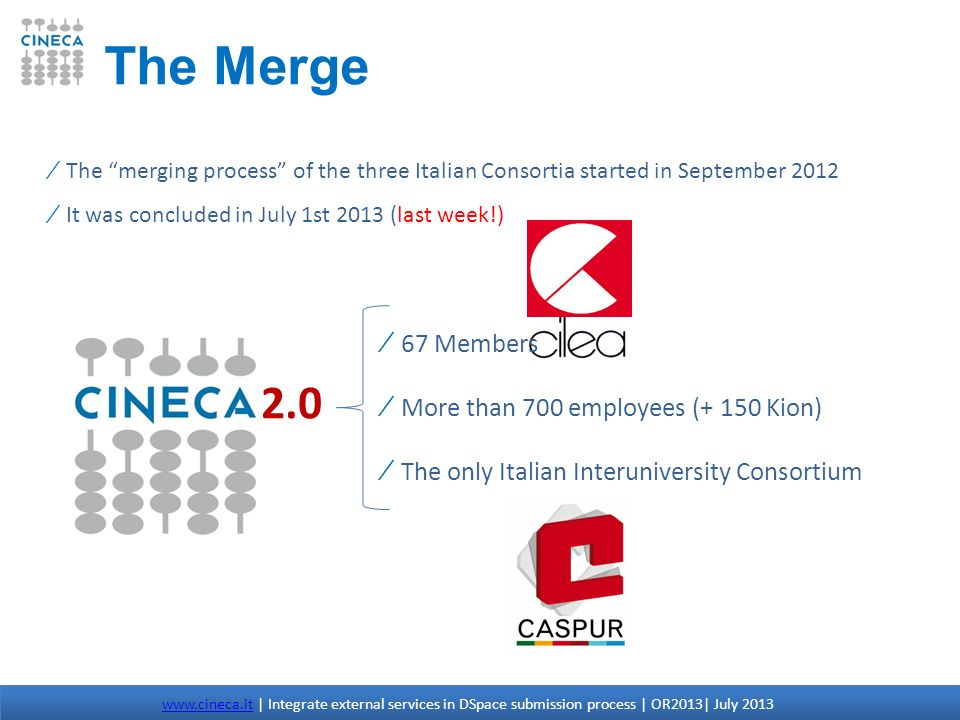 The merging process of the three Italian Consortia started in September 2012 It was concluded in July 1st 2013 (last week!) The Merge 2.0 67 Members M