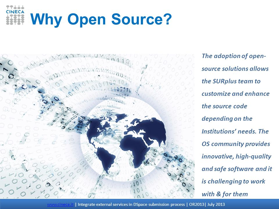 The adoption of open- source solutions allows the SURplus team to customize and enhance the source code depending on the Institutions needs. The OS co