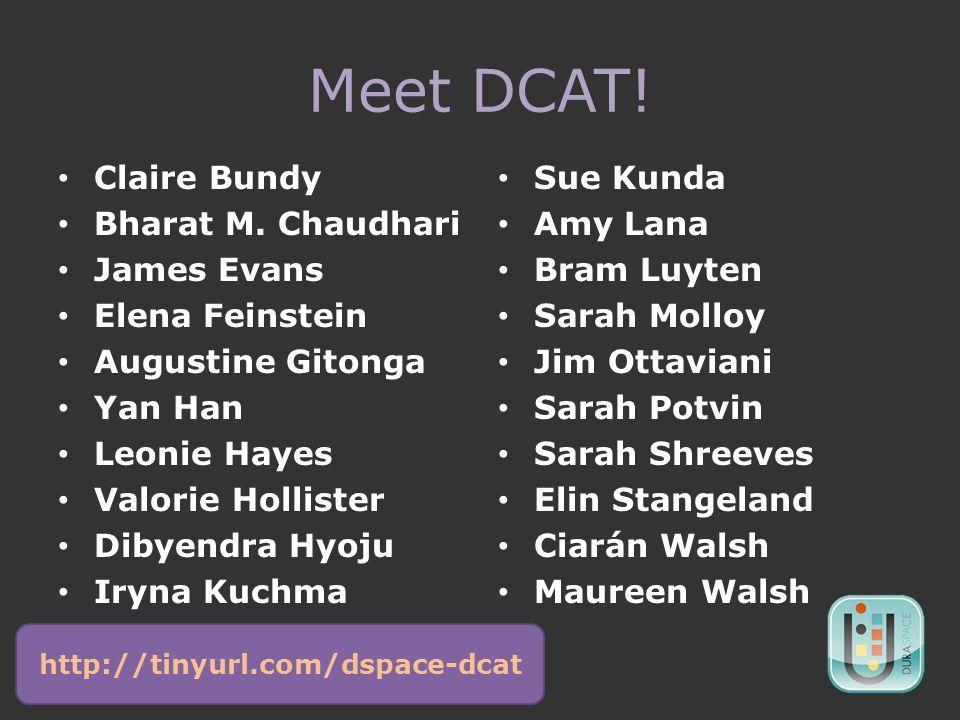 Meet DCAT. Claire Bundy Bharat M.