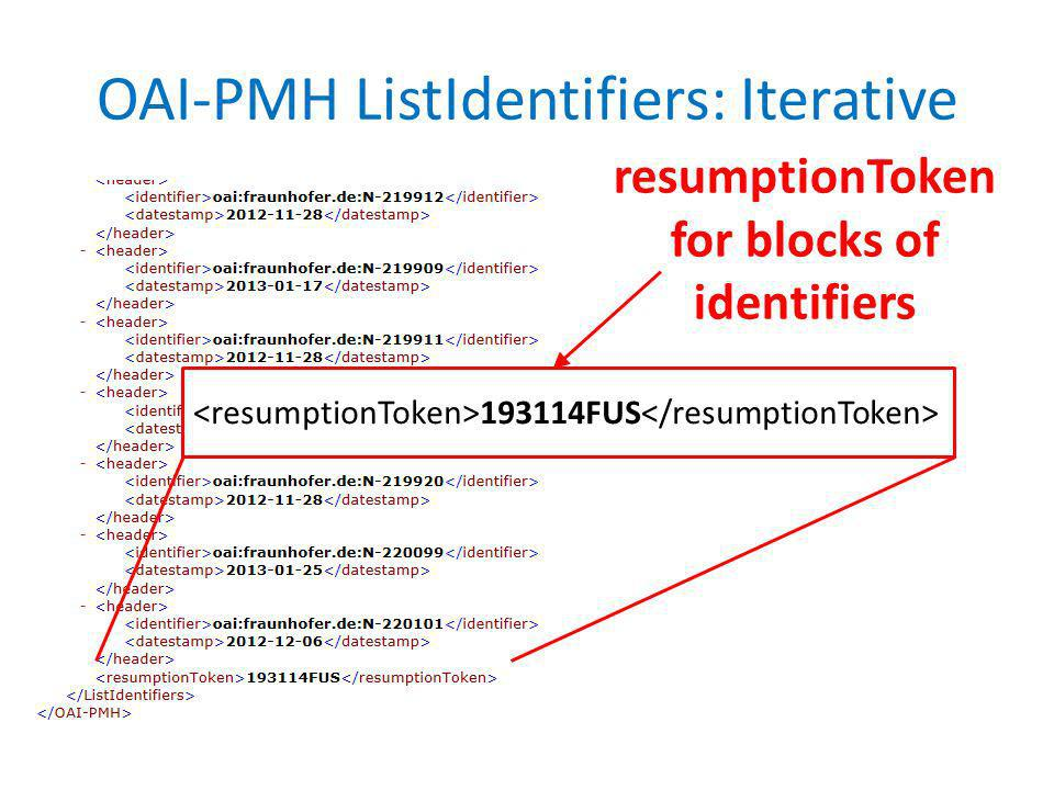 OAI-PMH ListIdentifiers: Iterative resumptionToken for blocks of identifiers 193114FUS