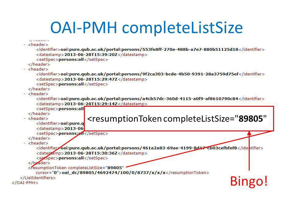 OAI-PMH completeListSize <resumptionToken completeListSize= 89805 Bingo!