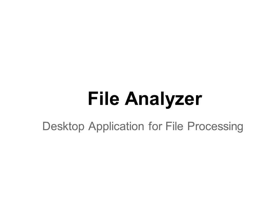 File Analyzer Desktop Application for File Processing