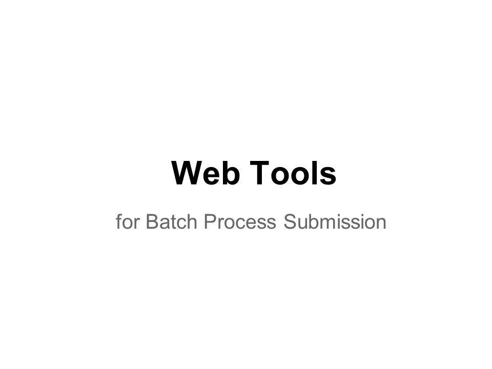 for Batch Process Submission Web Tools