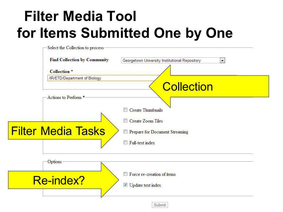 Filter Media Tool for Items Submitted One by One Collection Filter Media Tasks Re-index