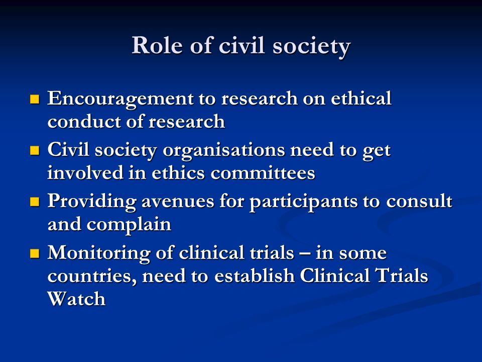 Role of civil society Encouragement to research on ethical conduct of research Encouragement to research on ethical conduct of research Civil society