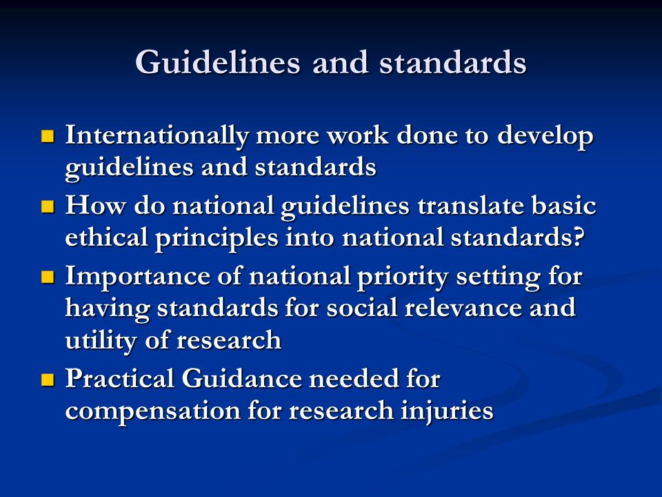 Guidelines and standards Internationally more work done to develop guidelines and standards Internationally more work done to develop guidelines and s