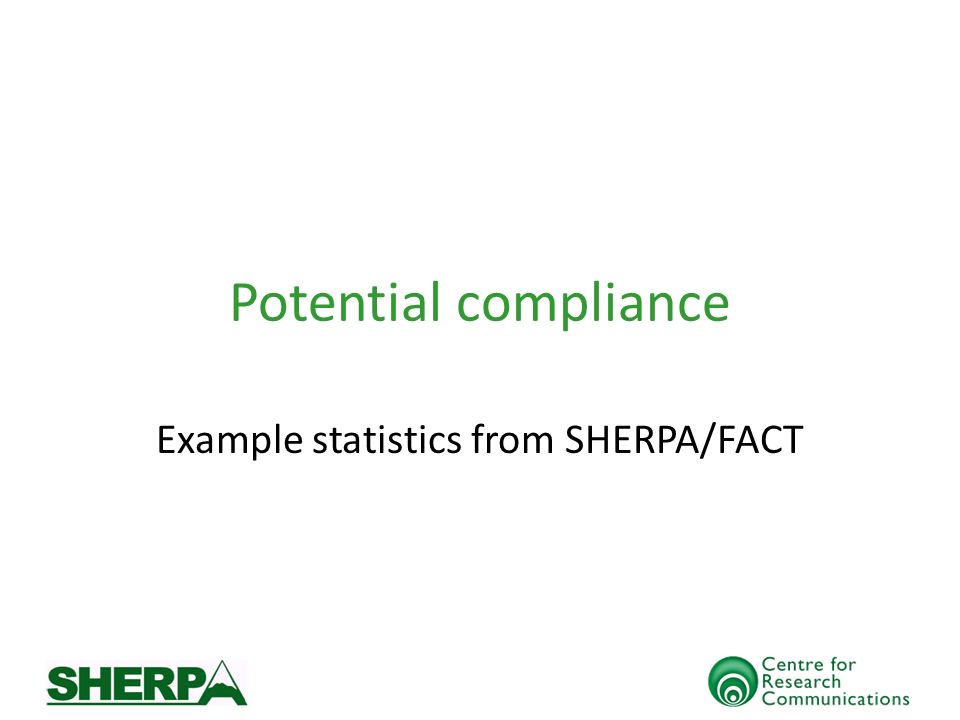 Potential compliance Example statistics from SHERPA/FACT