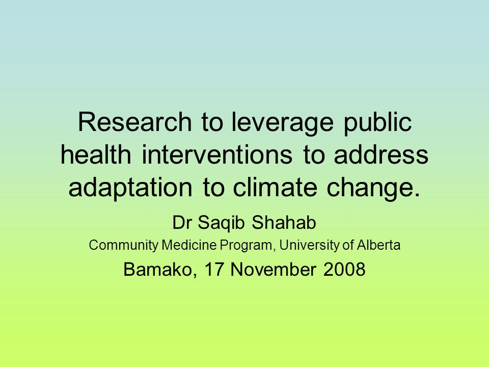 Research to leverage public health interventions to address adaptation to climate change.
