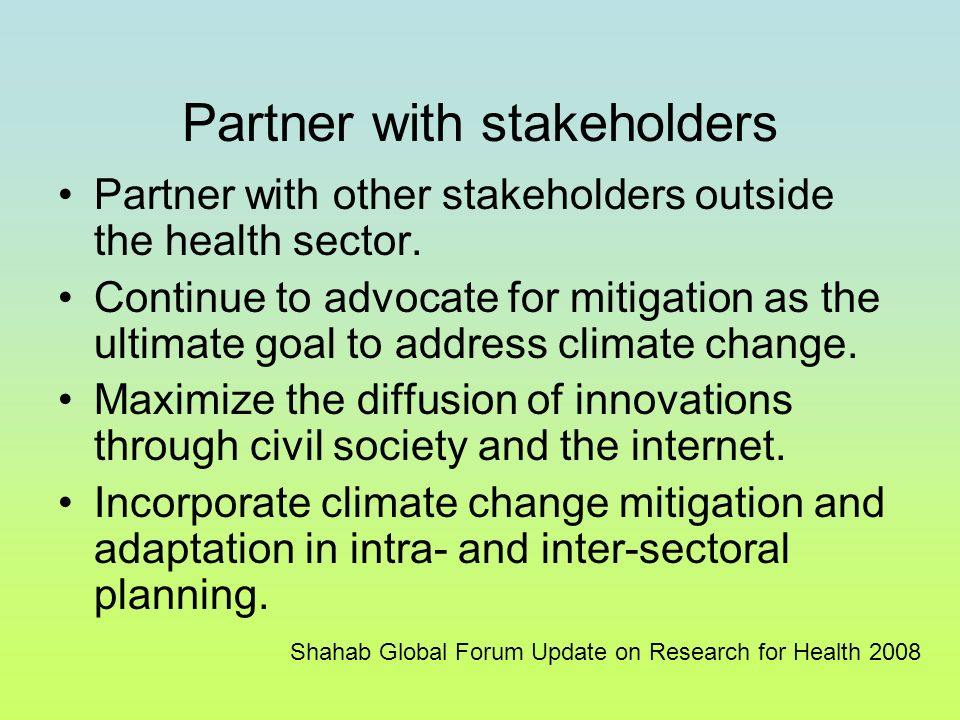 Partner with stakeholders Partner with other stakeholders outside the health sector.