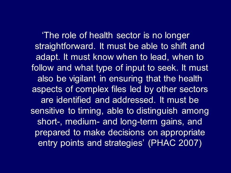 The role of health sector is no longer straightforward.