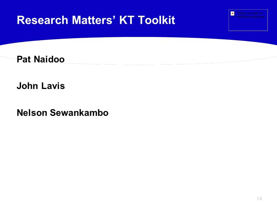 14 Pat Naidoo John Lavis Nelson Sewankambo Research Matters KT Toolkit